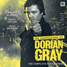 The Confessions of Dorian Gray : The Complete Series Three, CD-Audio Book