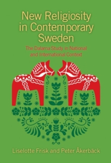 New Religiosity in Contemporary Sweden : The Dalarna Study in National and International Context, Hardback Book