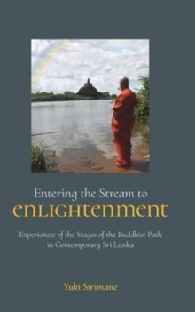 Entering the Stream to Enlightenment : Experiences of the Stages of the Buddhist Path in Contemporary Sri Lanka, Hardback Book