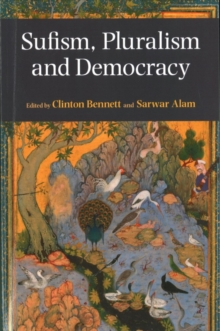 Sufism, Pluralism and Democracy, Paperback / softback Book