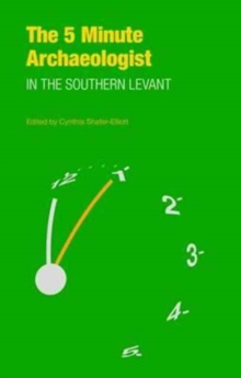 The Five-Minute Archaeologist in the Southern Levant, Paperback / softback Book