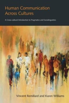 Human Communication Across Cultures : A Cross-Cultural Introduction to Pragmatics and Sociolinguistics, Hardback Book