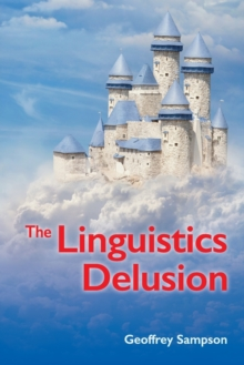 The The Linguistics Delusion, Paperback / softback Book