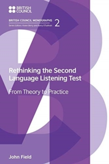 Rethinking the Second Language Listening Test : From Theory to Practice, Paperback / softback Book