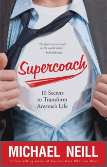 Supercoach : 10 Secrets To Transform Anyone's Life, Paperback Book