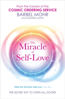 The Miracle of Self-Love : The Secret Key to Open All Doors, Paperback Book