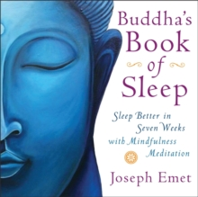 Buddha's Book of Sleep : Sleep Better in Seven Weeks with Mindfulness Meditation, Paperback Book