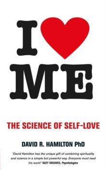 I Heart Me : The Science of Self-Love, Paperback Book