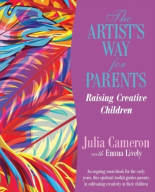 The Artist's Way for Parents : Raising Creative Children, Paperback / softback Book