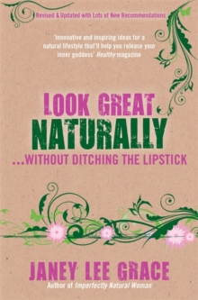 Look Great Naturally... Without Ditching the Lipstick, Paperback / softback Book