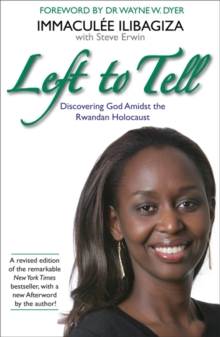 Left to Tell : One Woman's Story of Surviving the Rwandan Genocide, Paperback Book