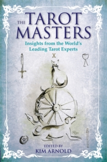 The Tarot Masters : Insights From the World's Leading Tarot Experts, Paperback / softback Book