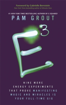 E-Cubed : Nine More Energy Experiments That Prove Manifesting Magic and Miracles is Your Full-Time Gig, Paperback Book