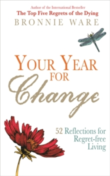Your Year for Change : 52 Reflections for Regret-Free Living, Paperback Book