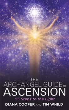 The Archangel Guide to Ascension : 55 Steps to the Light, Paperback / softback Book