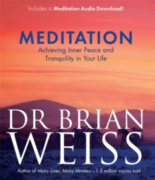Meditation : Achieving Inner Peace and Tranquility in Your Life, Paperback Book