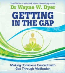 Getting in the Gap : Making Conscious Contact with God Through Meditation, Paperback / softback Book