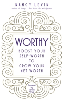 Worthy : Boost Your Self-Worth to Grow Your Net Worth, Paperback Book