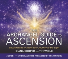 The Archangel Guide to Ascension : Visualizations to Assist Your Journey to the Light, CD-Audio Book