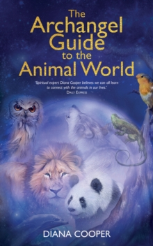 The Archangel Guide to the Animal World, Paperback / softback Book