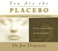 You Are the Placebo Meditation 2 : Changing One Belief and Perception (Revised Edition), CD-Audio Book