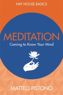 Meditation : Coming to Know Your Mind, Paperback Book