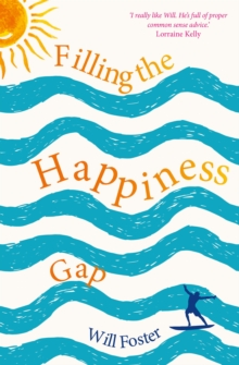 Filling the Happiness Gap, Paperback Book