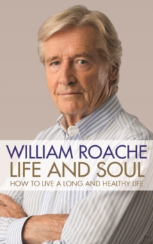 Life and Soul : How to Live a Long and Healthy Life, Hardback Book