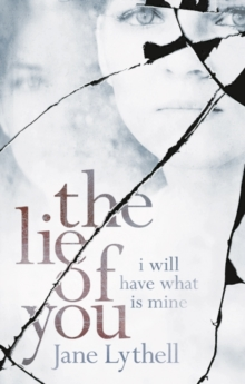 The Lie of You : I Will Have What Is Mine, Paperback Book