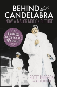 Behind the Candelabra : My Life With Liberace, Paperback Book