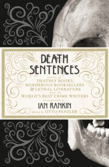 Death Sentences : Stories of Deathly Books, Murderous Booksellers and Lethal Literature, Hardback Book