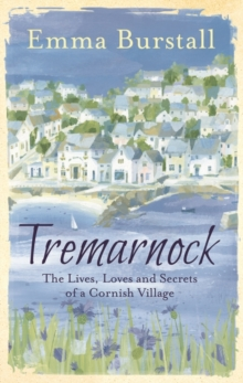 Tremarnock : The Lives, Loves and Secrets of a Cornish Village, Hardback Book