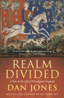 Realm Divided : A Year in the Life of Plantagenet England, Paperback / softback Book