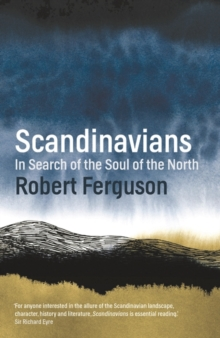Scandinavians : In Search of the Soul of the North, Paperback / softback Book