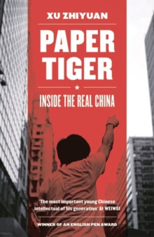 Paper Tiger : Inside the Real China, Hardback Book