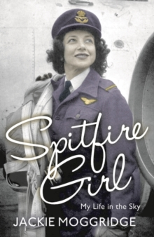 Spitfire Girl : My Life in the Sky, Paperback Book