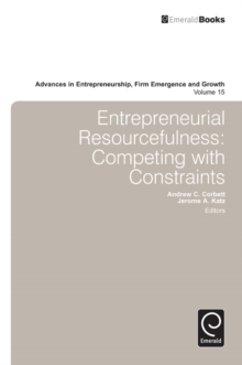 Entrepreneurial Resourcefulness : Competing with Constraints, Hardback Book