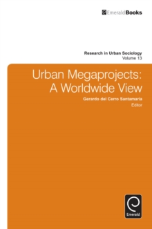 Urban Megaprojects : A Worldwide View, Hardback Book