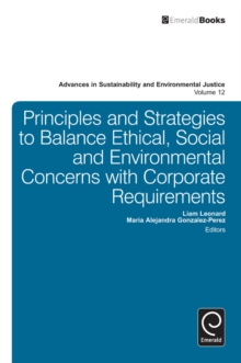 Principles and Strategies to Balance Ethical, Social and Environmental Concerns with Corporate Requirements, Hardback Book