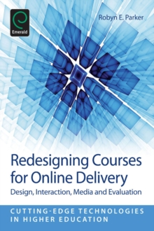 Redesigning Courses for Online Delivery : Design, Interaction, Media & Evaluation, Paperback / softback Book