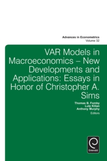 Var Models in Macroeconomics - New Developments and Applications : Essays in Honor of Christopher A. Sims, Hardback Book