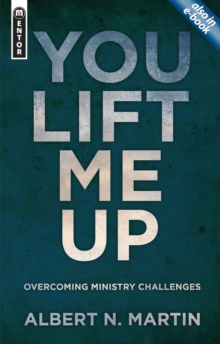 You Lift Me Up : Overcoming Ministry Challenges, Paperback Book