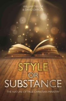 Style Or Substance? : The Nature of True Christian Ministry, Paperback / softback Book