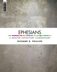 Ephesians : A Mentor Expository Commentary, Hardback Book