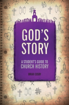 God's Story : A Student's Guide to Church History, Paperback / softback Book
