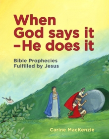 When God Says It - He Does It : Bible Prophecies Fulfilled by Jesus, Hardback Book