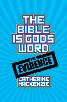 The Bible Is God's Word : The Evidence, Paperback / softback Book