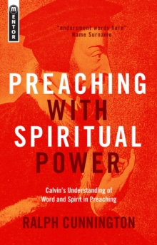 Preaching With Spiritual Power : Calvin's Understanding of Word and Spirit in Preaching, Paperback / softback Book