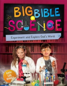 Big Bible Science : Experiment and Explore God's World, Paperback Book