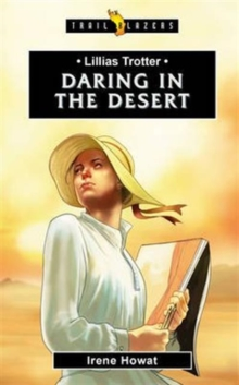 Lilias Trotter : Daring in the Desert, Paperback Book